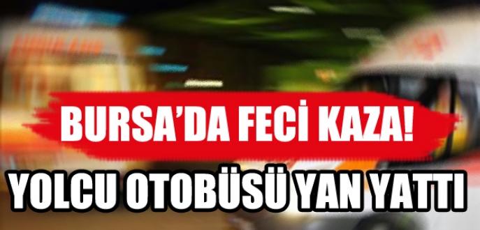 Bursa'da yolcu otobüsü yan yattı!