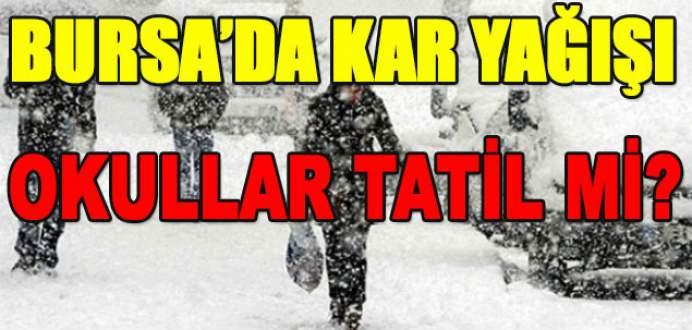 Bursa'da kar yağışı! Okullar tatil mi?