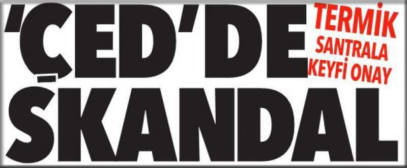 ÇED'de skandal