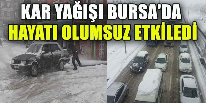 Kar yağışı Bursa'da hayatı olumsuz etkiledi