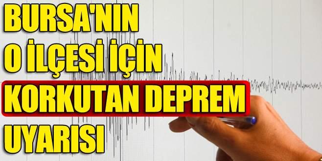Bursa'nın o ilçesi için korkutan deprem uyarısı