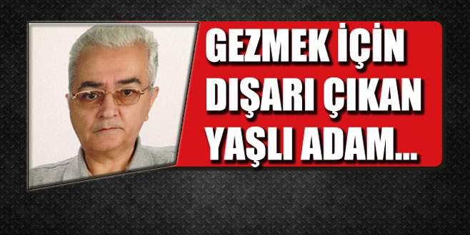 Bursa'da alzheimer hastası yaşlı adam kayıplara karıştı