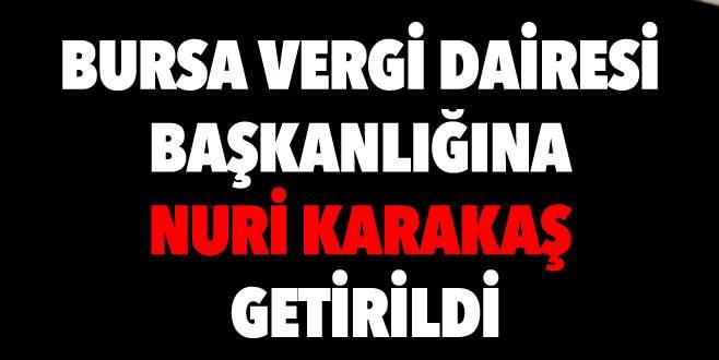 Bursa Vergi Dairesi Başkanlığına Nuri Karakaş getirildi