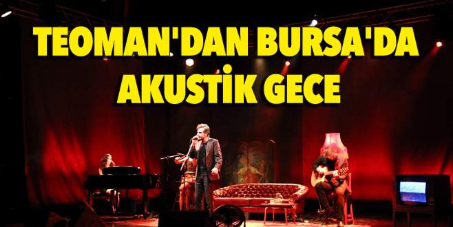 Teoman'dan Bursa'da akustik gece