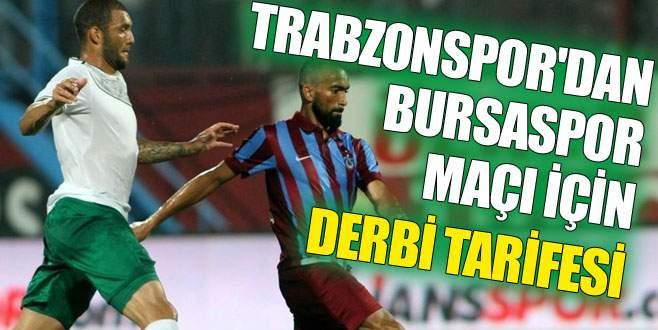 Trabzonspor'dan Bursaspor maçı için 'derbi tarifesi'