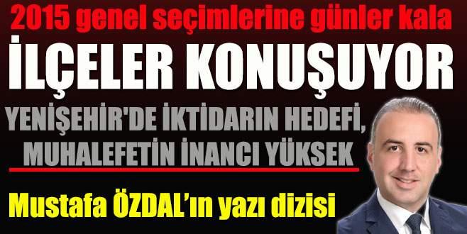 Yenişehir'de iktidarın hedefi, muhalefetin inancı yüksek