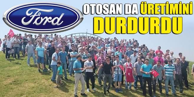 Ford Otosan üretimi durdurdu!