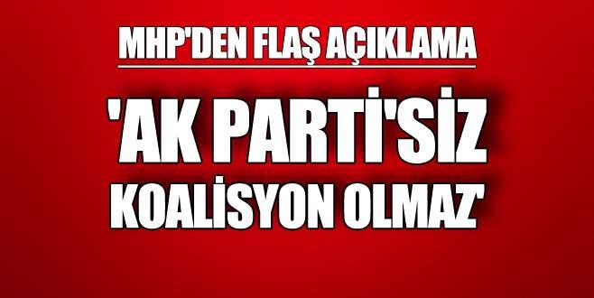 'AKP'nin dışarıda olduğu bir koalisyon alternatifi yok'