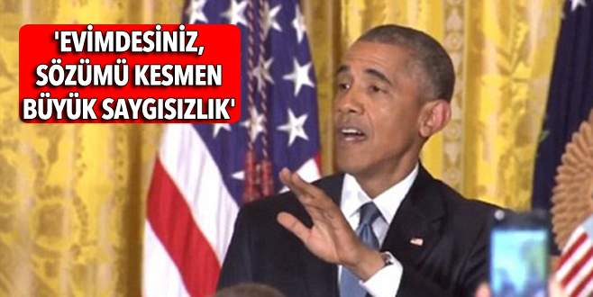 Beyaz Saray'da sözü kesilen Obama'dan sert tepki