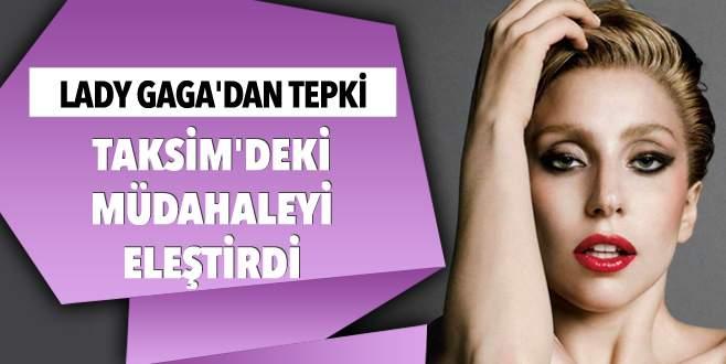 Lady Gaga'dan Taksim'deki müdahaleye Twitter'dan tepki