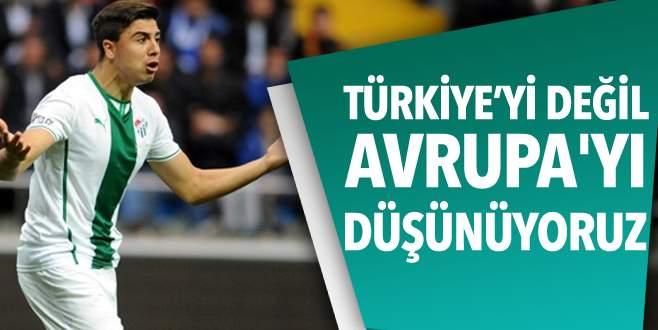 Türkiye'yi değil Avrupa'yı düşünüyoruz