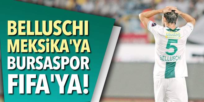 Belluschi Meksika'ya Bursaspor FIFA'ya!
