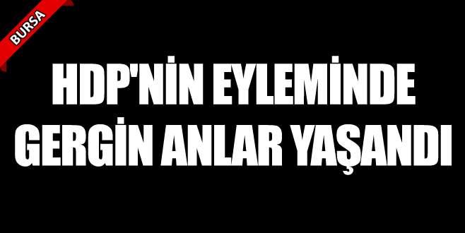 Bursa'da HDP eyleminde gergin anlar yaşandı