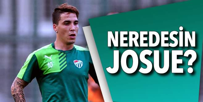 Neredesin Josue?