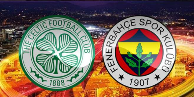 Celtic-Fenerbahçe maçı hangi kanalda saat kaçta?
