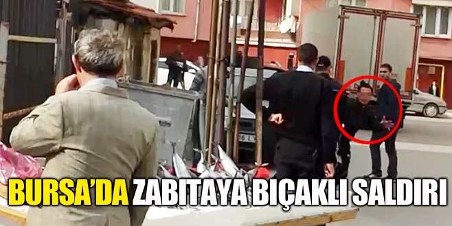 Bursa'da zabıtaya bıçaklı saldırı