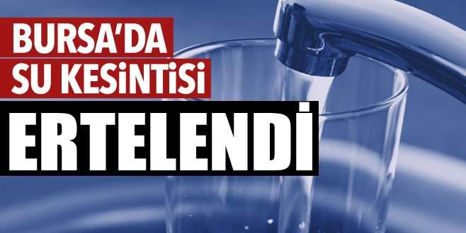 Bursa'da su kesintisi ertelendi