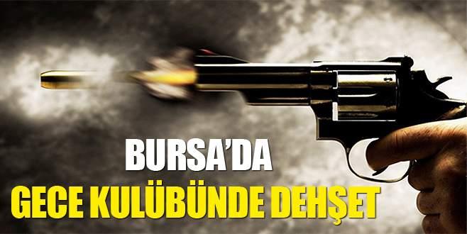 Bursa'da gece kulübünde dehşet!