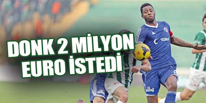 Donk 2 milyon Euro istedi
