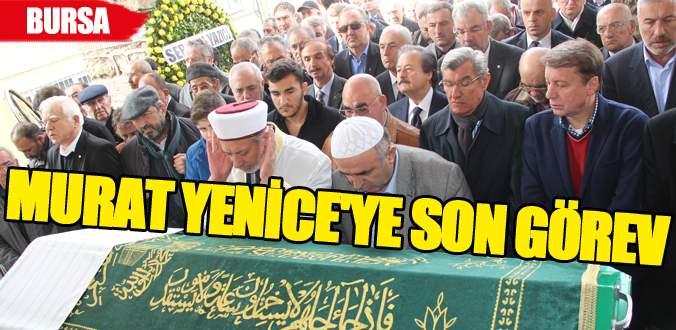 Murat Yenice'ye son görev