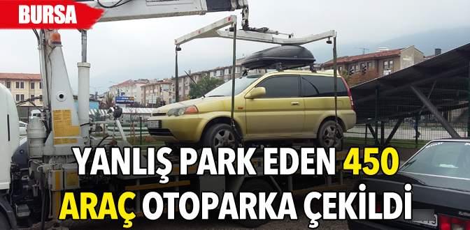 Yanlış park eden 450 araç otoparka çekildi