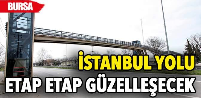 İstanbul Yolu etap etap güzelleşecek
