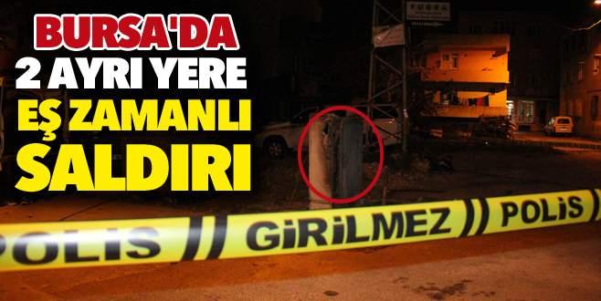 Bursa'da eş zamanlı saldırılar!