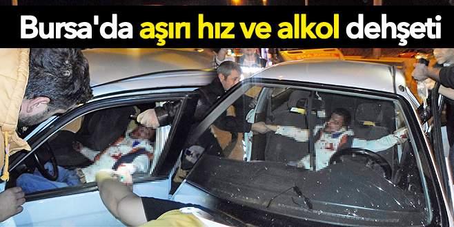 Bursa'da aşırı hız ve alkol dehşeti