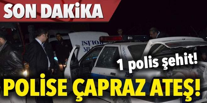 Polise çapraz ateş: 1 şehit, 1 yaralı!