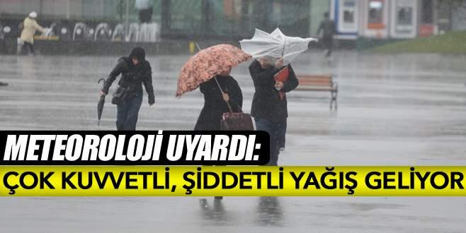 Meteoroloji: Çok kuvvetli, şiddetli yağış geliyor