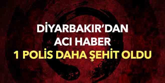 Diyarbakır'dan acı haber: 1 polis daha şehit oldu