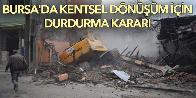 Bursa'da kentsel dönüşüm için durdurma kararı!
