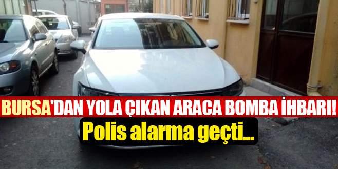 Bursa'dan yola çıkan araca bomba ihbarı!