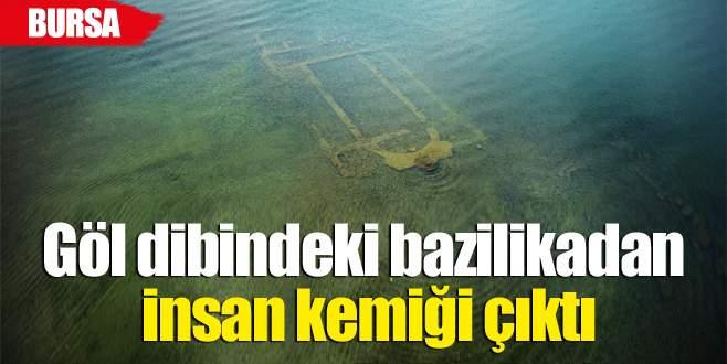 Göl dibindeki bazilikadan insan kemiği çıktı