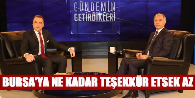 'Bursa'ya ne kadar teşekkür etsek az'