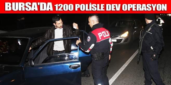 Bursa'da 1200 polisle dev operasyon