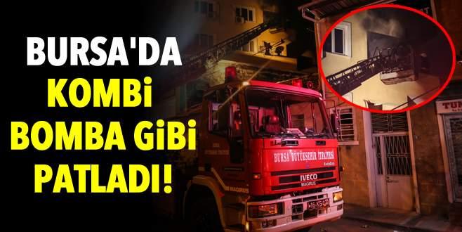 Bursa'da kombi bomba gibi patladı!