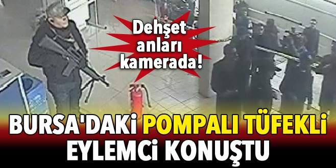 Bursa'daki pompalı tüfekli eylemci konuştu