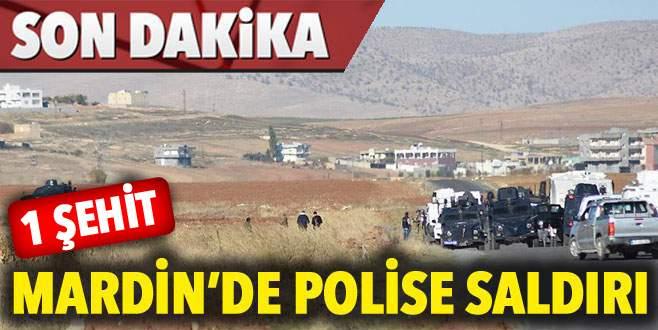 Mardin'de polise saldırı: 1 şehit!
