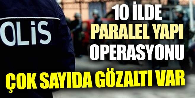 Ankara merkezli 10 ilde Paralel Yapı operasyonu