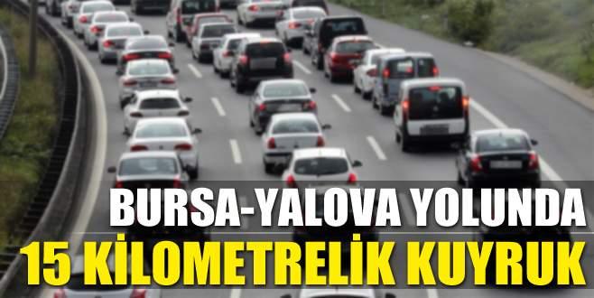 Bursa-Yalova yolunda 15 kilometrelik kuyruk