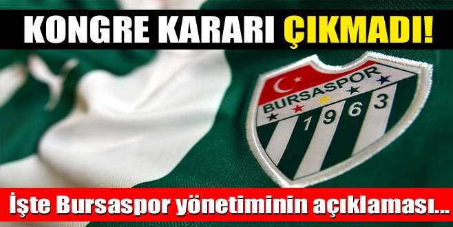 Bursaspor'da kongre kararı çıkmadı!