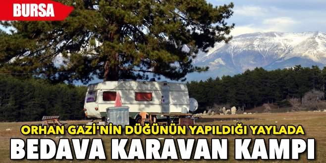 Orhan Gazi'nin düğünün yapıldığı yaylada bedava karavan kampı