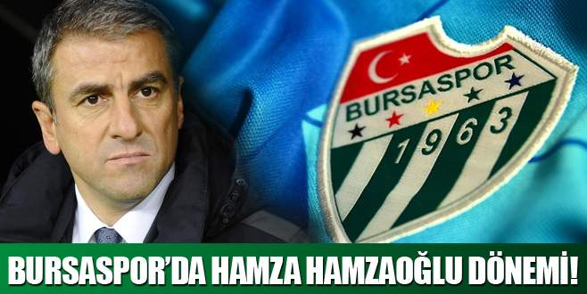 Bursaspor'un yeni teknik direktörü Hamza Hamzaoğlu