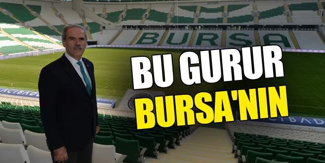 Bu gurur Bursa'nın