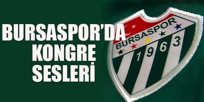 Bursaspor'da kongre sesleri!