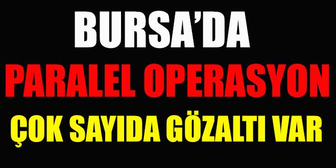 Bursa'da 'paralel yapı' operasyonu