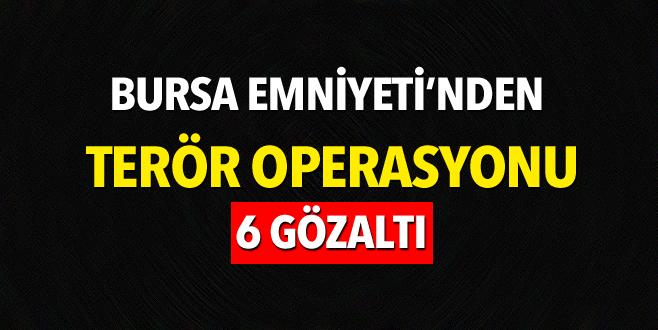 Bursa'da terör operasyonu: 6 gözaltı