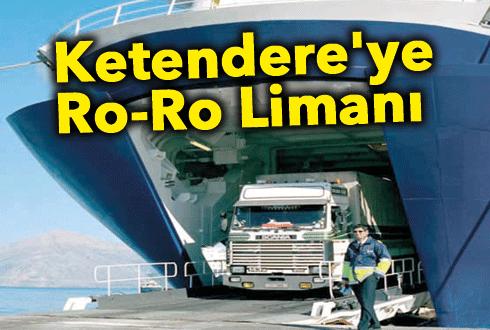 Ketendere'ye Ro-Ro Limanı