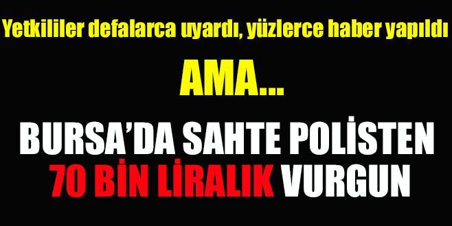 Bursa'da sahte polis vurgunu: Tam 70 bin TL!